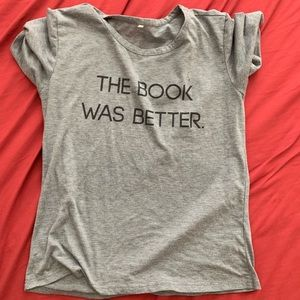 Tops - The book was better t-shirt